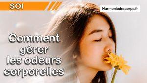 Comment mieux gérer tes odeurs corporelles ?