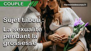 La sexualité pendant le grossesse, un sujet encore tabou