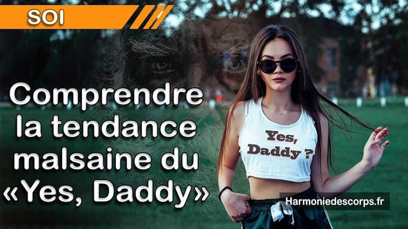 Comprendre la tendance malsaine du «Yes, Daddy !»