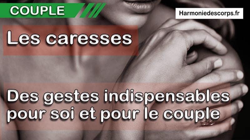 You are currently viewing Les caresses – Des attentions indispensables pour soi et pour le couple