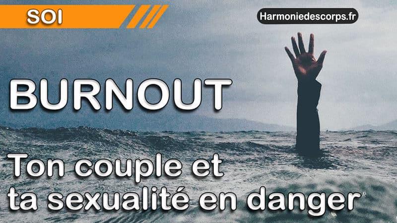 Quand le burnout met en danger ta sexualité et ton couple – En sortir