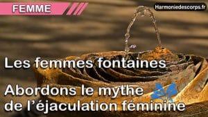 Les femmes fontaines – Abordons le mythe de l'éjaculation féminine