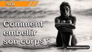 Read more about the article Comment embellir son corps pour être désirable ?