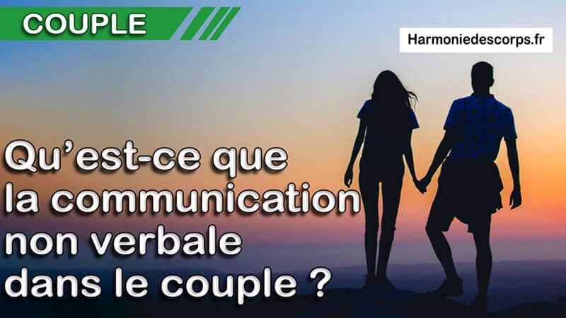 You are currently viewing Qu'est-ce que la communication non verbale dans le couple ?