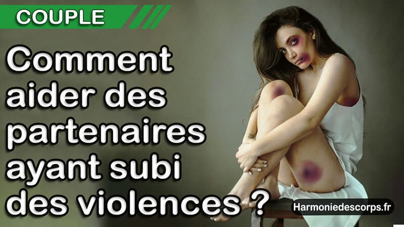 You are currently viewing Comment aider des partenaires ayant subi des violences physiques, psychiques ou sexuelles ?