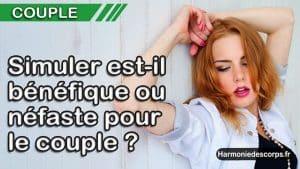 Read more about the article La simulation pendant les rapports sexuels est-elle bénéfique ou néfaste pour le couple ?